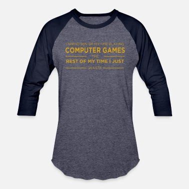 Computer Game Computer Gaming - Baseball T-Shirt