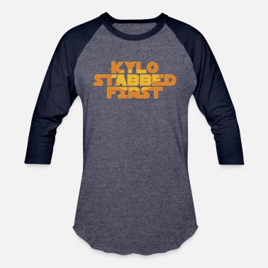 Stab Movie Kylo Stabbed First - Baseball T-Shirt