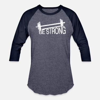Strong Man BE STRONG - Unisex Baseball T-Shirt