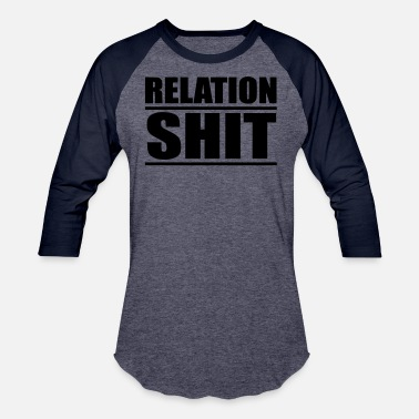 Relation Relation Shit - Unisex Baseball T-Shirt