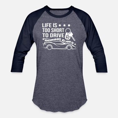 Speed Life Is Too Short To Drive - Baseball T-Shirt