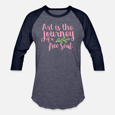 Soul Art is the Journey of the Free Soul - Baseball T-Shirt