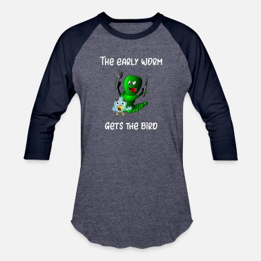 The Early Bird Catches The Worm Bird The Early Bird Catches the Worm - Unisex Baseball T-Shirt