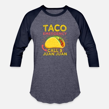 Saying Taco Emergency, Tacos, Mexican, gift, funny saying - Unisex Baseball T-Shirt