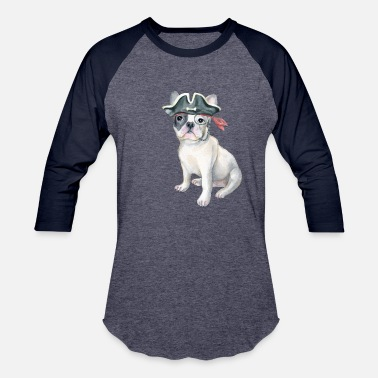 8293a6c2 Frenchie French Bulldog Pirate Hat monocle Dogs - Unisex Baseball T-Shirt