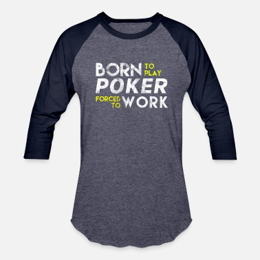 Holdem Vintage Poker Texas Hold Em Playing Cards Born to Play Poker - Baseball T-Shirt