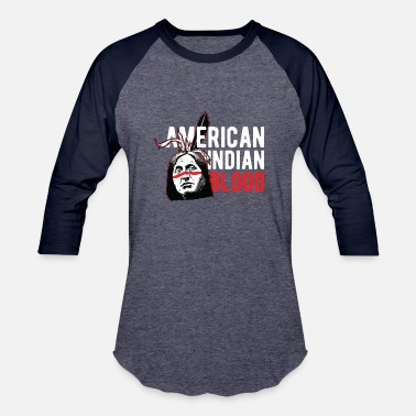 American Indian Indians - American Indian Blood - Unisex Baseball T-Shirt