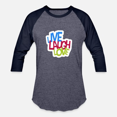Live Laugh Love Live, laugh, love - Baseball T-Shirt