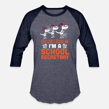 Secretary You Can't Scare Me I'm A School Secretary - Unisex Baseball T-Shirt