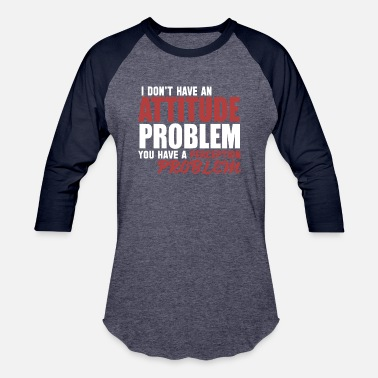 Problem Attitude Funny - attitude problem - Baseball T-Shirt