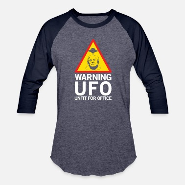 Unfitting WARNING UFO UNFIT FOR OFFICE FUNNY POLITIC GIFT - Baseball T-Shirt
