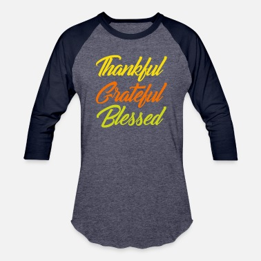 Thankful Thankful grateful Blessed - Baseball T-Shirt