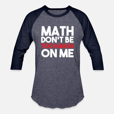 Calculus MATH HATERS STUDENTS FUNNY GIFT TOO HARSH - Baseball T-Shirt