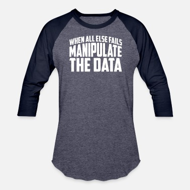 Data Preservation Manipulate The Data - Unisex Baseball T-Shirt