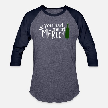 Whiskey You had me marlot - Unisex Baseball T-Shirt