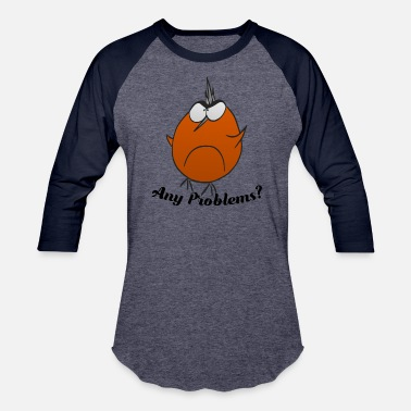 Annoying Kids Funny Bird Bubi - Any Problems? - Baseball T-Shirt