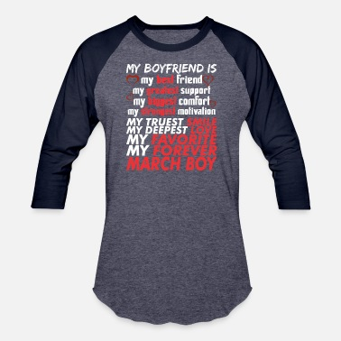 March My Boyfriend Is March Boy - Baseball T-Shirt