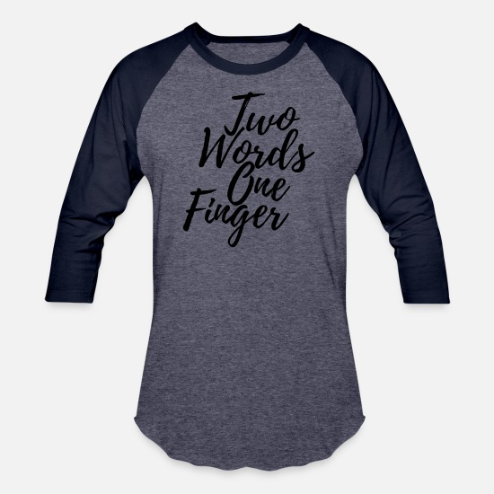 Word T-Shirts - Two Words One Finger - Unisex Baseball T-Shirt heather blue/navy