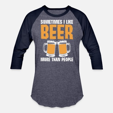 78ec5488 Save Water Drink Beer Sometimes I Like Beer More Than People Hilarious T  Shirt - Unisex