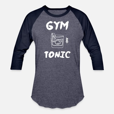 91c0b0af1 Gym And Tonic Funny Workout Gift - Unisex Baseball T-Shirt