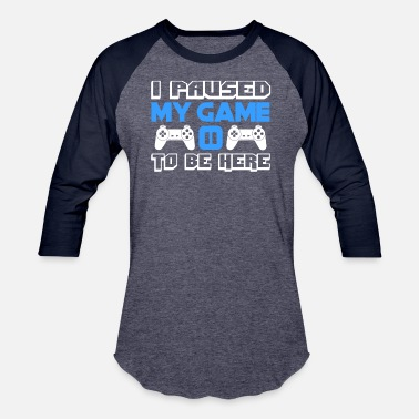 3xl Graphic I Paused My Game to Be Here T Shirt Blue - Unisex Baseball T-Shirt