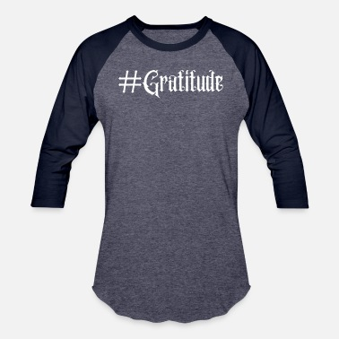 Gratitude Gift positive message word #Gratitude - Unisex Baseball T-Shirt