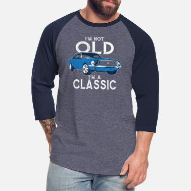 Mustang Muscle Car I'm Not Old I'm Classic Vintage Retro - Unisex Baseball T-Shirt