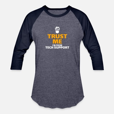 Trust Me I'm From Tech Support - Unisex Baseball T-Shirt