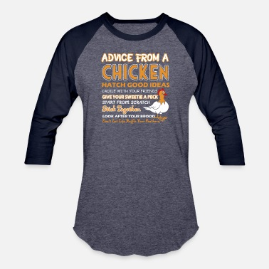 Advice Advice From A Chicken Shirt - Unisex Baseball T-Shirt