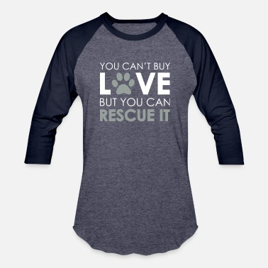 Animal You Can't Buy Love But You Can Rescue It TShirt - Baseball T-Shirt