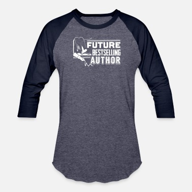 b320508761 Best Selling Author Future Best selling Author - Writer Tee - Unisex  Baseball T-Shirt
