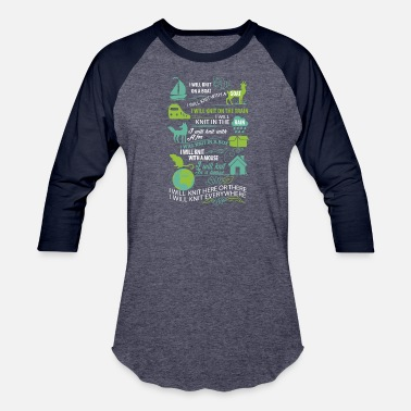 Boat I will knit here or there and everywhere - Baseball T-Shirt