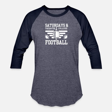 Saturday Football Saturdays And Tailgates And College Football - Baseball T-Shirt
