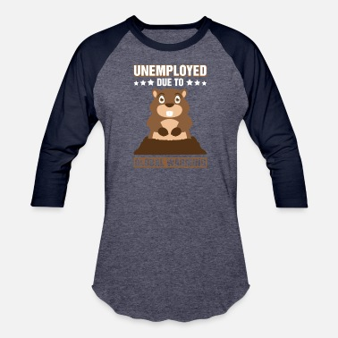 Groundhog Unemployed Due To Global Warming Groundhog Pun - Baseball T-Shirt