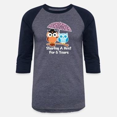 Shop 6 Year Anniversary Gift T Shirts Online Spreadshirt