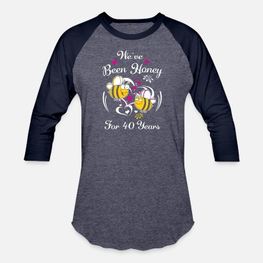 40 Anniversaries We've Been Honey For 40 Years Wedding Anniversary - Baseball T-Shirt