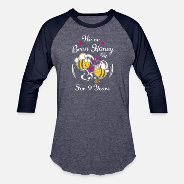 9 Year Anniversary Gift We've Been Honey For 9 Years Wedding Anniversary - Unisex Baseball T-Shirt