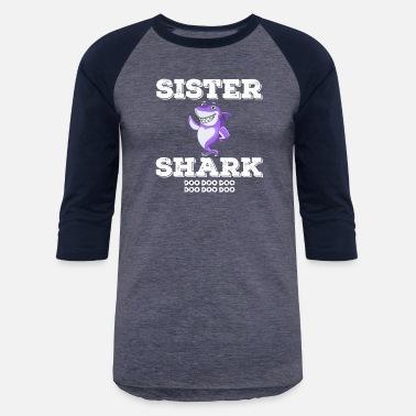 814360ff Baby Shark Sister Shark Family Apparel Gift Shirt - Unisex Baseball T-Shirt