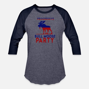 Teddy Roosevelt Bull Moose Party Progressive Teddy Roosevelt - Unisex Baseball T-Shirt