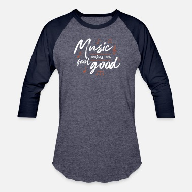 Music Quotes Music makes me feel good music quote joke gift - Baseball T-Shirt