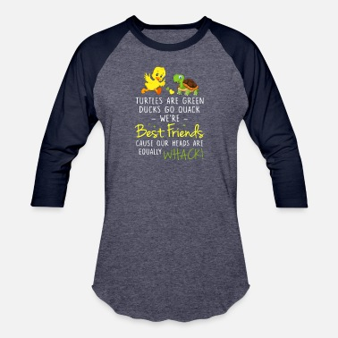 Quack Turtles Are Green Ducks Go Quack We_re Best Friends - Unisex Baseball T-Shirt