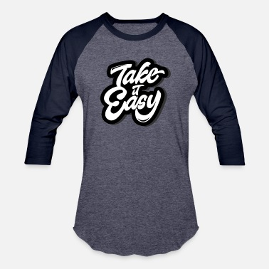 Easy Optimism Take it Easy - Baseball T-Shirt