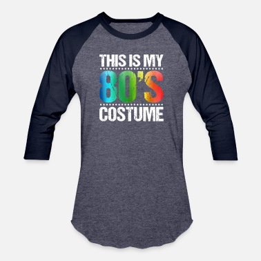 80s This is my 80 s Costume Shirt 1980s Halloween Cost - Unisex Baseball T-Shirt