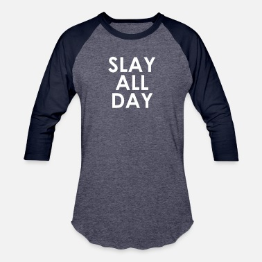 Slay All Day Slay all day - Baseball T-Shirt