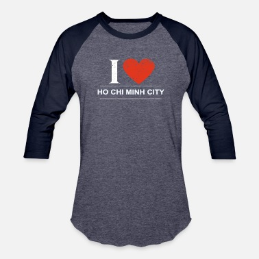 Ho Chi Minh City I Love Ho Chi Minh City - Unisex Baseball T-Shirt