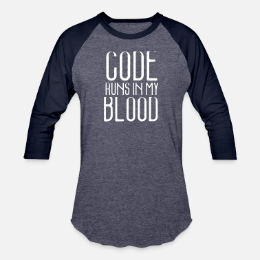 Blood Runs CODE RUNS IN MY BLOOD - Baseball T-Shirt