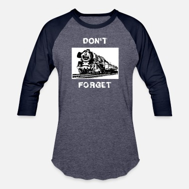Steam Locomotive Steam Locomotive Dont Forget Retro Vintage Design - Unisex Baseball T-Shirt