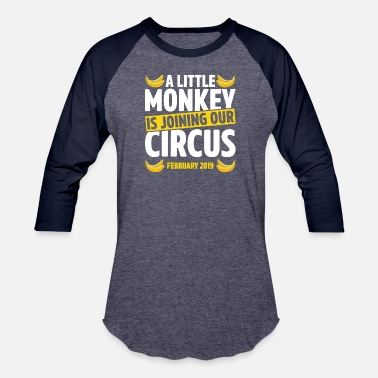Circus A Little Monkey Is Joining Our Circus February - Baseball T-Shirt