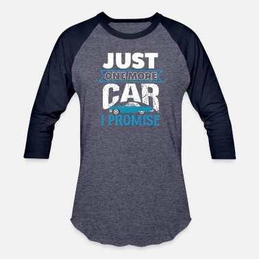 Just One More Car I Promise - Baseball T-Shirt