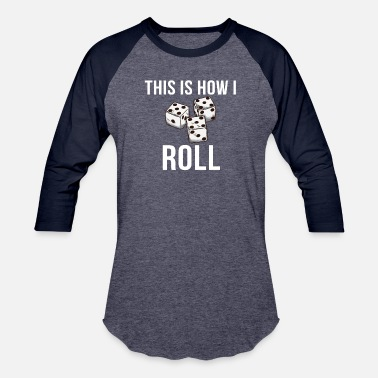 Casino Night This Is How I Roll Funny Casino Dice Craps Gamble - Baseball T-Shirt